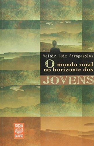O MUNDO RURAL NO HORIZONTE DOS JOVENS, livro de VALMIR LUIZ STROPASOLAS