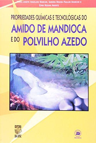 PROPRIEDADES QUIMICAS E TECNOLOGICAS DO AMIDO DE MANDIOCA E DO POLVILHO AZEVO, livro de MARIA JANETE ANGELONI MARCON