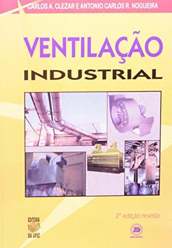 VENTILAÇÃO INDUSTRIAL, livro de CARLOS A. CLEZAR e ANTONIO CARLOS R. NOGUEIRA