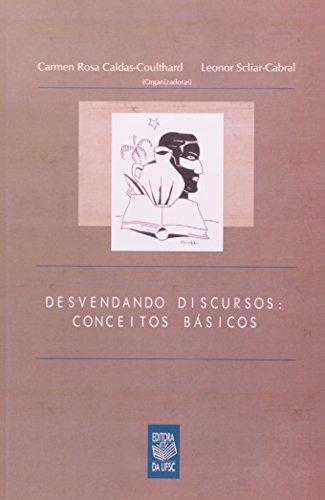 DESVENDANDO DISCURSOS: CONCEITOS BÁSICOS, livro de CARMEN ROSA CALDAS-COULTHARD • LEONOR SCLIAR-CABRAL (ORGANIZADORES)