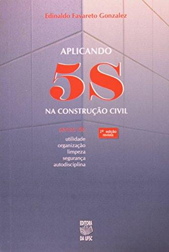 APLICANDO 5S NA CONSTRUÇÃO CIVIL, livro de EDINALDO FAVARETO GONZALEZ