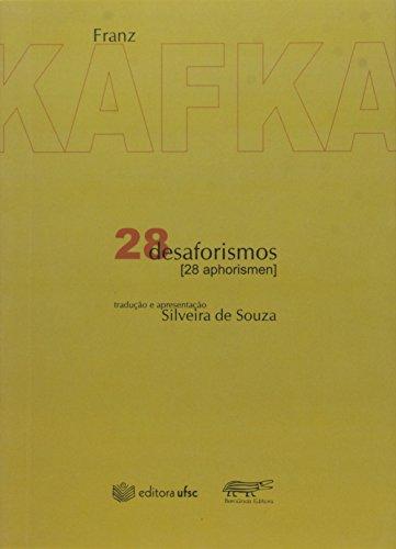 28 Desaforismo - 28 Aphorismen - Edição Bilingue, livro de Franz Kafka