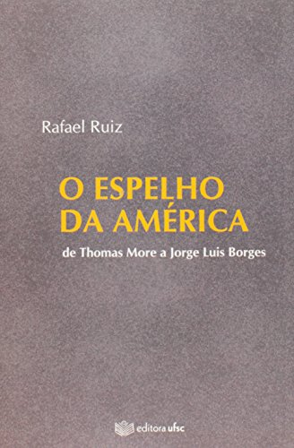 Espelho da América, O, livro de Rafael Ruiz