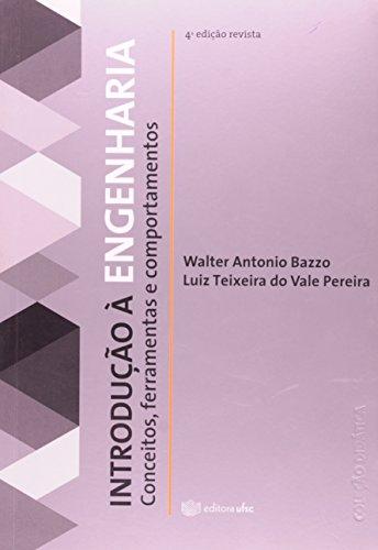Introdução À Engenharia. Conceitos, Ferramentas E Comportamentos, livro de Walter Bazzo
