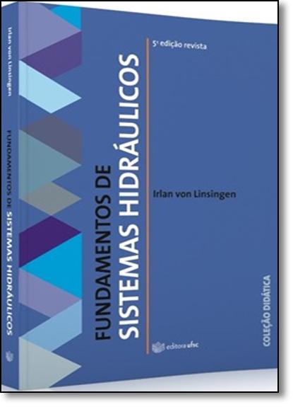 Fundamentos de Sistemas Hidráulicos, livro de Irlan Von Linsingen