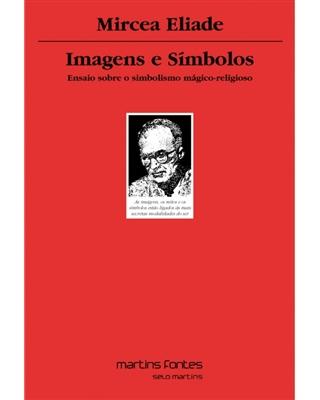 Imagens e Símbolos - Ensaio sobre o simbolismo mágico-religioso, livro de Mircea Eliade
