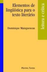 Elementos de Linguística para o Texto Literário, livro de Maingueneau, Dominique