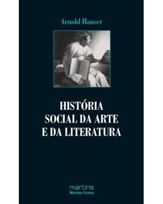 História Social da Arte e da Literatura, livro de Hauser, Arnold