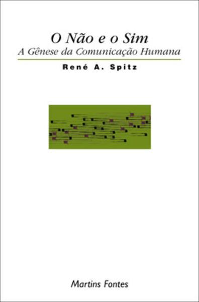 NAO E O SIM, O: A GENESE DA COMUNICAÇAO HUMANA, livro de SPITZ, RENE A.