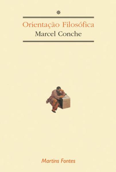 ORIENTAÇAO FILOSOFICA, livro de CONCHE, MARCEL