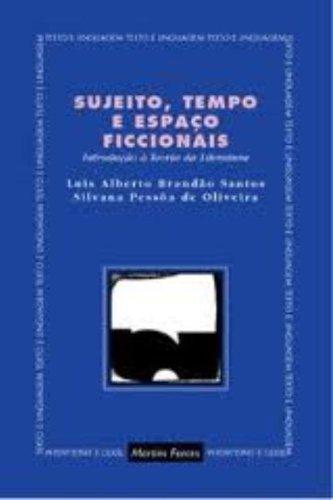 SUJEITO, TEMPO E ESPACO FICCIONAIS, livro de SANTOS, LUIS ALBERTO BRANDAO