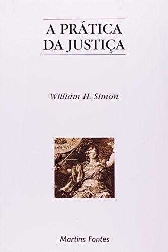 PRATICA DA JUSTIÇA, A, livro de SIMON, WILLIAM H.