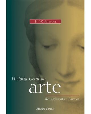 História geral da Arte: Renascimeto e Barroco, livro de Janson, Horst Woldemar