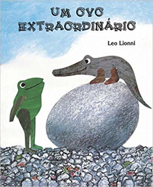 Um ovo extraordinário, livro de Leo Lionni