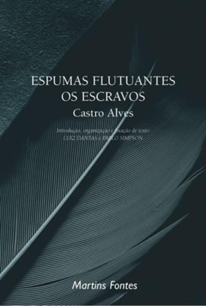ESPUMAS FLUTUANTES / OS ESCRAVOS, livro de ALVES, CASTRO