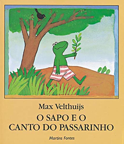 SAPO E O CANTO DO PASSARINHO, O, livro de VELTHUIJS, MAX