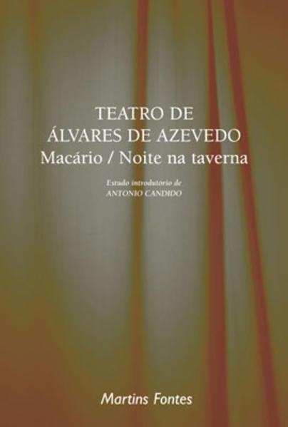 TEATRO DE ALVARES DE AZEVEDO - MACARIO/ NOITE NA TAVERNA, livro de AZEVEDO, ALVARES DE
