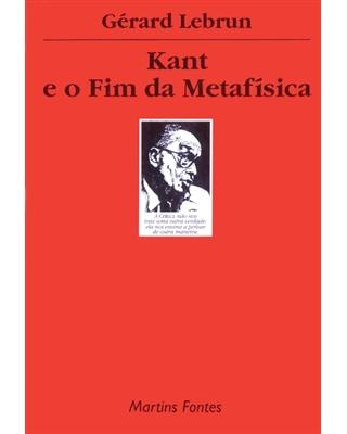 Kant e o Fim da Metafísica, livro de Lebrun, Gerard