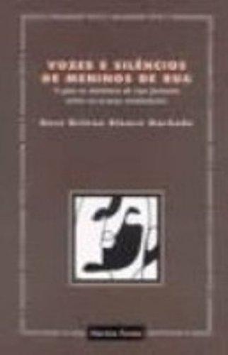 VOZES E SILENCIOS DE MENINOS DE RUA, livro de MACHADO, ROSA HELENA BLANCO