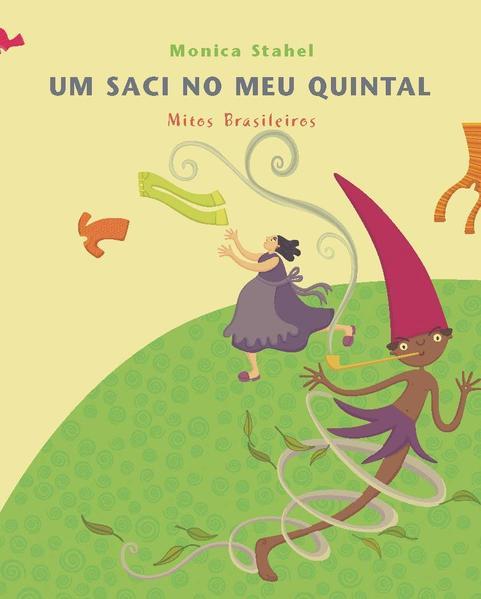 SACI NO MEU QUINTAL, UM, livro de STAHEL, MONICA