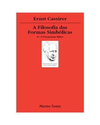 Filosofia das Formas Simbólicas, A - Vol. II, livro de Cassirer, Ernst