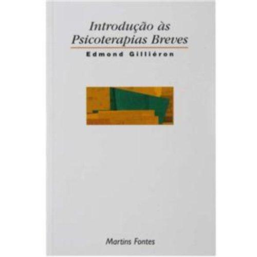 INTRODUÇAO AS PSICOTERAPIAS BREVES, livro de EDMOND GILLIERON