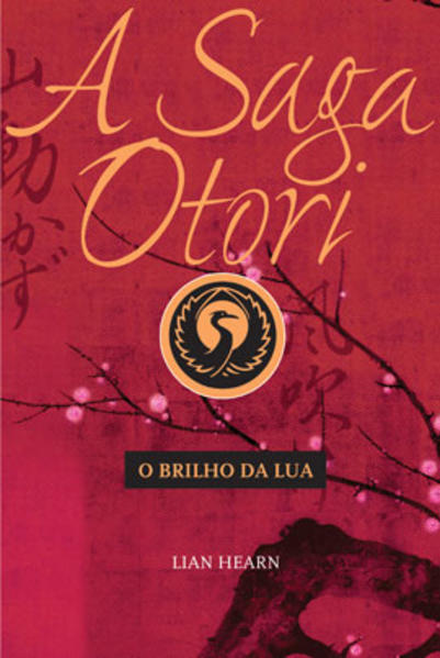 SAGA OTORI III, A - O BRILHO DA LUA, livro de HEARN, LIAN