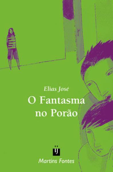FANTASMA NO PORAO, O, livro de JOSE, ELIAS