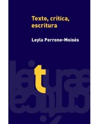 Texto, crítica, escritura, livro de Perrone-Moises, Leyla