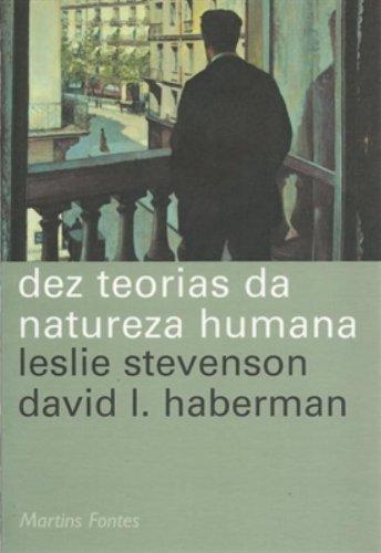 Dez teorias da natureza humana, livro de Leslie Stevenson, David L. Haberman