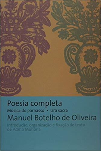 Poesia Completa - Música do Parnasso, Lira Sacra, livro de Oliveira, M. Botelho De.