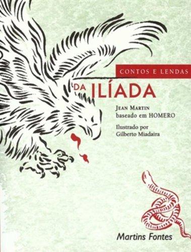 CONTOS E LENDAS DA ILIADA, livro de MARTIN, JEAN