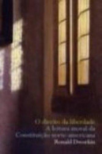 DIREITO DA LIBERDADE - A LEITURA MORAL DA CONSTITUIÇAO NORTE-AMERICANA, livro de RONALD DWORKIN