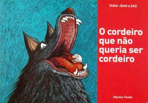 CORDEIRO QUE NAO QUERIA SER CORDEIRO, O, livro de DIDIER, JEAN E ZAD