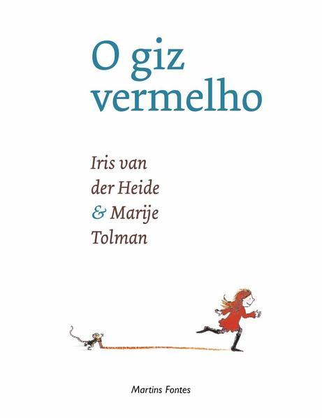GIZ VERMELHO, O, livro de HEIDE, IRIS VAN DER / TOLMAN, MARIJE