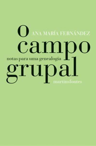 CAMPO GRUPAL, O, livro de FERNANDEZ, ANA MARIA