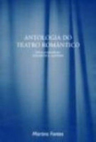 ANTOLOGIA DO TEATRO ROMANTICO, livro de Elizabeth R. Azevedo