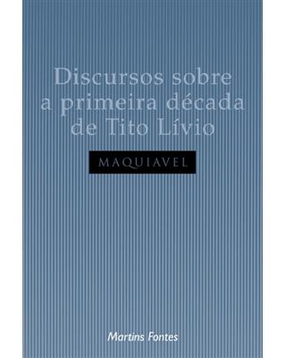 Discursos Sobre a Primeira Década de Tito Lívio, livro de Nicolau Maquiavel