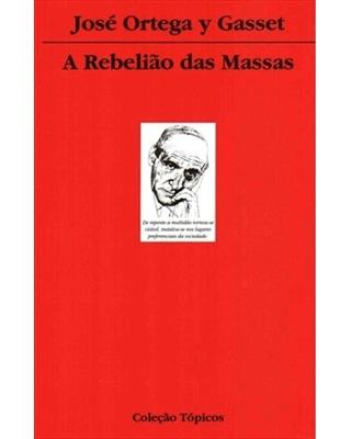 Rebelião das Massas, A, livro de Gasset, Jose Ortega Y