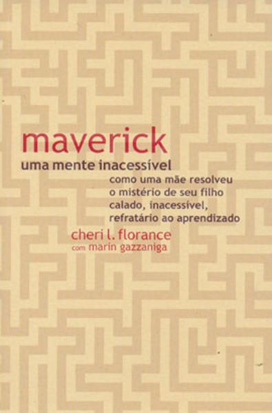 MAVERICK, UMA MENTE INACESSÍVEL, livro de FLORANCE, CHERI L.