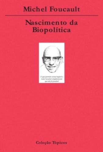 Nascimento da Biopolítica, livro de Michel Foucault