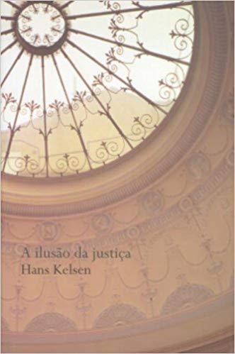 Ilusão da Justiça, A, livro de Kelsen, Hans