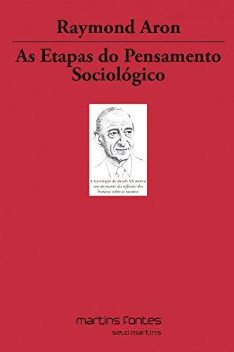 As Etapas do Pensamento Sociológico - Volume 7, livro de Raymond Aron