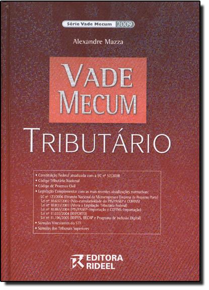Vade Mecum Tributário 2009 - Série Vade Mecum 2009, livro de Alexandre Mazza