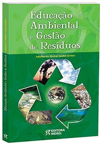 Educação Ambiental e Gestão de Resíduos, livro de Adalberto Mohai Szabó Júnior