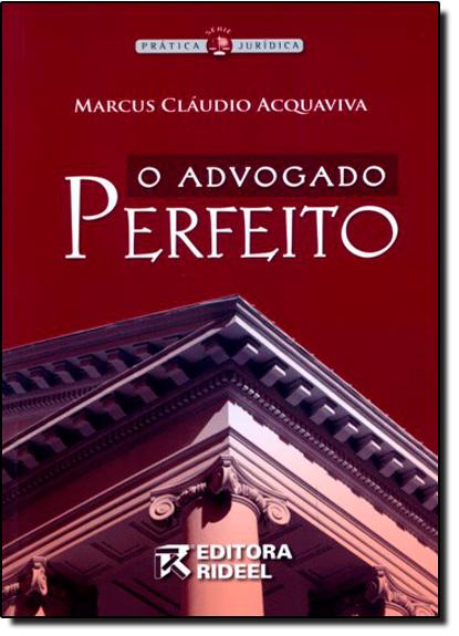 Advogado Perfeito, O, livro de Marcus Claudio Acquaviva