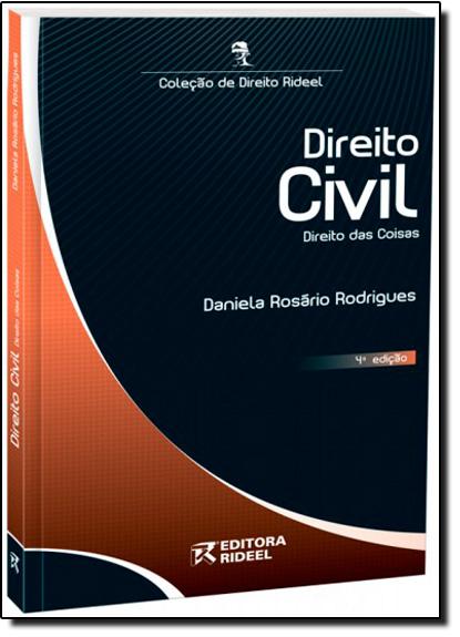 Direito Civil: Dirieto das Coisas - Coleção de Direito Rideel, livro de Daniela Rosário Rodrigues
