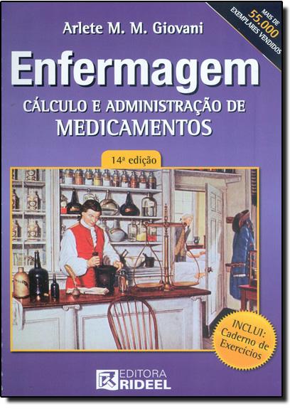 Enfermagem: Cálculo e Administração de Medicamentos, livro de Arlete M. Giovani