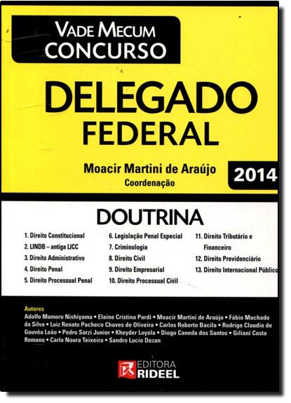 Passe Agora em Concursos Públicos: Delegado Federal, livro de Moacir Martini de Araújo