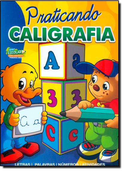 Praticando Caligrafia - Letras, Palavras, Números e Atividades, livro de Editora Bicho Esperto